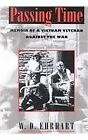 Passing Time: Memoir of a Vietnam Veteran Against the War by W. D. Ehrhart (Paperback, 1995)