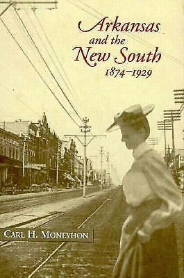 Arkansas and the New South, 1874-1929 Hardcover Carl H. Moneyhon
