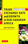 Trade, Exchange Rate, and Growth in Sub-Saharan Africa by Jean-Paul Azam (Hardback, 2006)