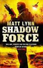 Shadow Force by Matt Lynn (Hardback, 2011)