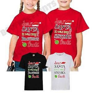5bd9c60f72078 Details about Kids Children Dear Santa It was My Brothers Sisters Fault  Xmas Christmas T-Shirt