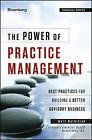 The Power of Practice Management: Best Practices for Building a Better Advisory Business by Stephanie Bogan, Matt Matrisian, Natalie Doss (Hardback, 2013)