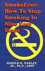 Smokefree--How to Stop Smoking in Nine Easy Steps by Harold H Dawley (Paperback / softback, 1987)