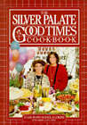 The Silver Palate Good Times Cook Book by Silver Palate, Julee Rosso, Sarah Leah Chase, Sheila Lukins (Paperback, 1991)