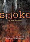 Smoke by Ellen Hopkins 9781416983286 Hardback 2013