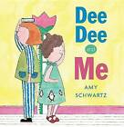 Dee Dee and Me by Amy Schwartz (Paperback / softback, 2014)