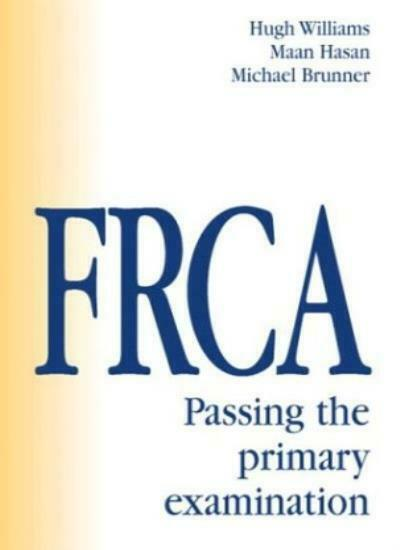 FRCA: Passing The Primary Examination (FRCA Study Guides),Hugh Williams MBBS  F