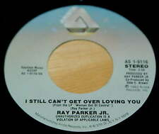 Ray Parker Jr 45 I Still Can't Get Over Loving You / She Still Feels The Need