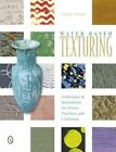 Water-Based Texturing: Techniques & Inspirations for Artists, Teachers, and Craftsmen by Tucker Stouch (Paperback, 2014)