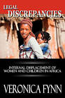 Legal Discrepancies: Internal Displacement of Women and Children in Africa by Veronica Fynn (Paperback / softback, 2011)