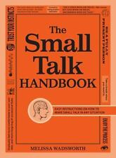 The Small Talk Handbook: Easy Instructions on How to Make Small Talk in Any Situ