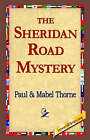 The Sheridan Road Mystery by Paul Thorne (Paperback / softback, 2005)
