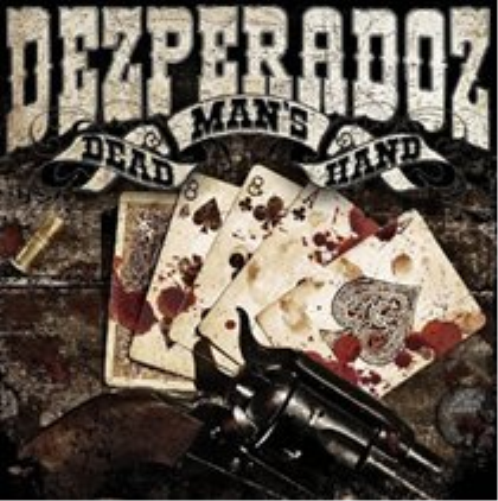 Dezperadoz-Dead Man's Hand  CD NEW