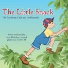 The Little Snack: The True Story of Jack and the Beanstalk by Mrs. McAuley (Paperback, 2014)