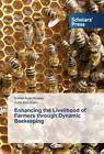 Enhancing the Livelihood of Farmers through Dynamic Beekeeping von John Adu Kumi und Daniel Ayisi Nyarko (2016, Taschenbuch)