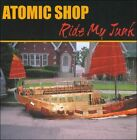 Ride My Junk by Atomic Shop (CD, 2011, Dsus4)