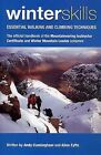 Winter Skills: Essential Walking and Climbing Techniques by Allen Fyffe, Andy Cunningham (Paperback, 2007)
