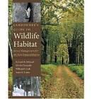 Landowner's Guide to Wildlife Habitat: Forest Management for the New England Region by Mariko Yamasaki, William B. Leak, Richard M. DeGraaf, Anna M. Lester (Paperback, 2005)