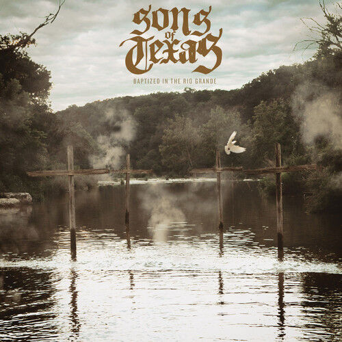 Sons of Texas - Baptized in the Rio Grande [New CD]