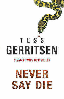 1 of 1 - Never Say Die (MIRA), Gerritsen, Tess, Very Good Book