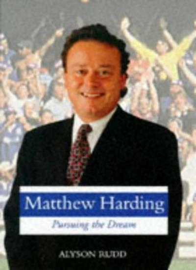 Matthew Harding: Pursuing the Dream By Alyson Rudd