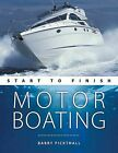 Motorboating: Start to Finish by Barry Pickthall (Paperback, 2010)