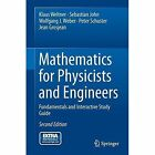 Mathematics for Physicists and Engineers: Fundamentals and Interactive Study Guide by Wolfgang J. Weber, Klaus Weltner, Jean Grosjean, Peter Schuster, Sebastian John (Mixed media product, 2014)