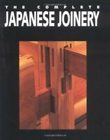 The Complete Japanese Joinery By Hideo Sato, (paperback), Hartley And Marks Publ