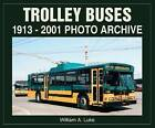 Trolley Buses 1913-2001 by William A. Luke (Paperback, 2002)
