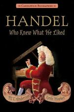 Handel, Who Knew What He Liked by M. T. Anderson (2013, Hardcover)