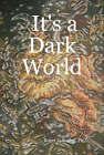 It's a Dark World by Ph.D. (Hardback, 2007)