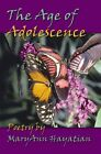 The Age of Adolescence by Maryann Hayatian 9781413708677 Paperback 2004