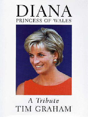 1 of 1 - Diana  Princess of Wales:a Tribute, Tim Graham. New