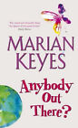Anybody Out There? by Marian Keyes (Paperback, 2006)
