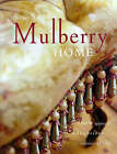 Mulberry at Home: A Decorator's Guide to Creating the Look by Roger Saul (Hardback, 1999)