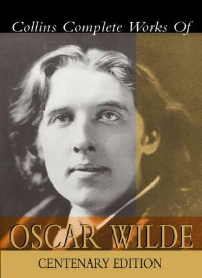Complete Works of Oscar Wilde: Centenary Edition By Oscar Wilde. 9780004723839