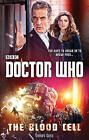 Doctor Who: The Blood Cell (12th Doctor Novel) by James Goss (Paperback, 2016)