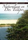 Naturaleza En DOS Tiempos by Norma Iris Santiago De Guihurt (Paperback / softback, 2010)