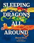 Sleeping Dragons All Around by Sheree Fitch (Paperback / softback, 2014)