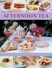 Afternoon Tea: 70 Recipes for Cakes, Biscuits and Pastries, Illustrated with 270 Photographs by Simona Hill, Antony Wild (Paperback, 2014)