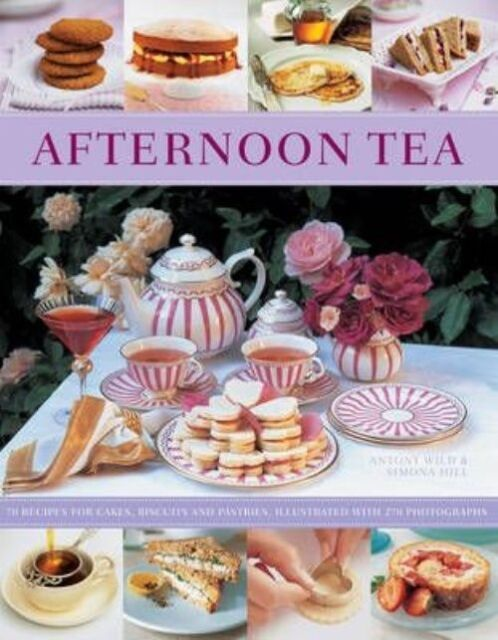 Afternoon Tea: 70 Recipes for Cakes, Biscuits and Pastries, Illustrated with 270