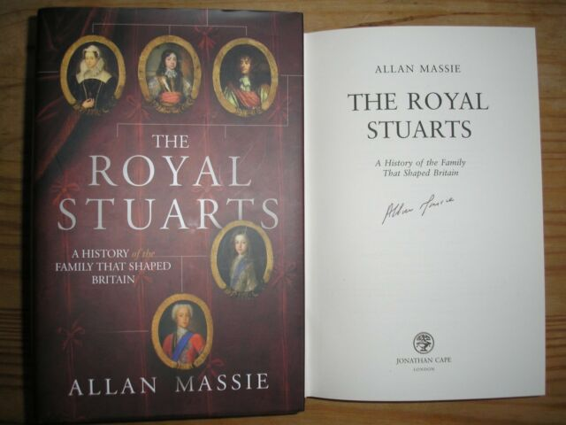 ALLAN MASSIE - THE ROYAL STUARTS  1st ED.  HB/DJ  2010  SIGNED