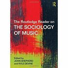 The Routledge Reader on the Sociology of Music by Taylor & Francis Ltd (Paperback, 2015)