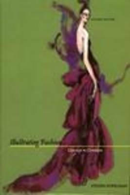 Illustrating Fashion : Concept to Creation by Stipelman, Steven-ExLibrary