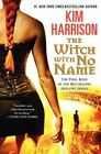 The Witch with No Name by Kim Harrison (Hardback, 2014)