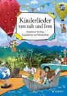 Kinderlieder von nah und fern (2014, Taschenbuch)