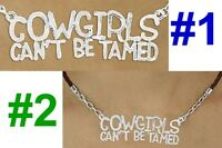 Cowgirls Can't Be Tamed Necklace Rodeo Barrel Racing Horse Texas Western Jewelry
