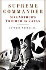 Supreme Commander: MacArthur's Triumph in Japan by Seymour Jr Morris (Hardback, 2014)