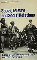 Sport, Leisure and Social Relations by Freedman, Roger A.