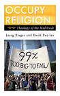 Occupy Religion: Theology of the Multitude by Kwok Pui-lan, Joerg Rieger (Paperback, 2013)